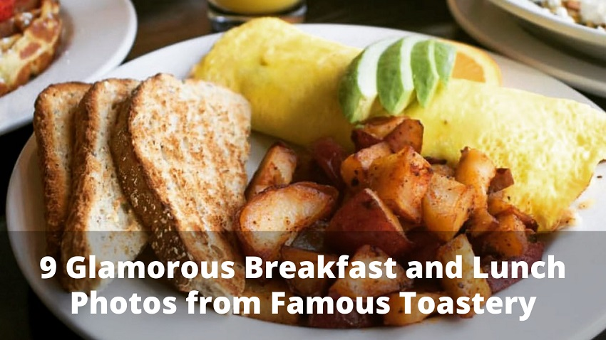 9 Glamorous Breakfast and Lunch Photos from Famous Toastery