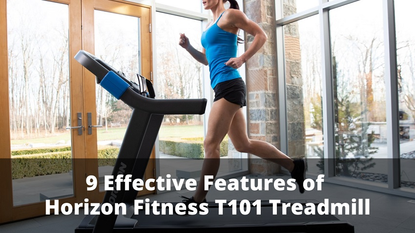 9 Effective Features of Horizon Fitness T101 Treadmill