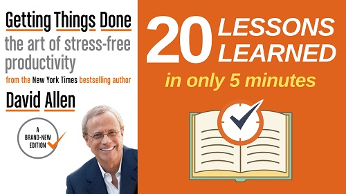 Getting Things Done Summary (5 Minutes): 20 Lessons Learned & PDF