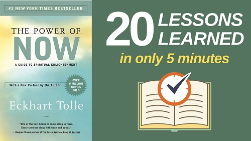 The Power of Now Summary (5 Minutes): 20 Lessons Learned & PDF file