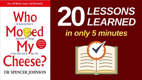 Who Moved My Cheese Summary (5 Minutes): 20 Lessons Learned & PDF