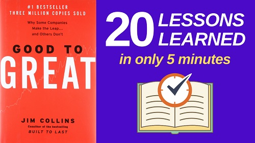 Good to Great Summary (5 Minutes): 20 Lessons Learned & PDF file