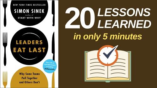 Leaders Eat Last Summary (5 Minutes): 20 Lessons Learned & PDF file