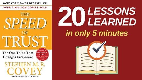 The Speed of Trust Summary (5 Minutes): 20 Lessons Learned & PDF file