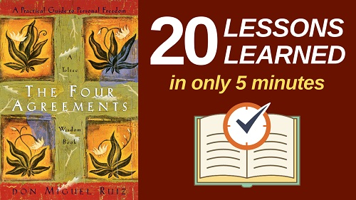 The Four Agreements Summary (5 Minutes): 20 Lessons Learned & PDF file